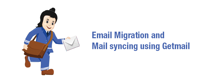 Worried about email migrations and mail syncing – get getmail for the rescue
