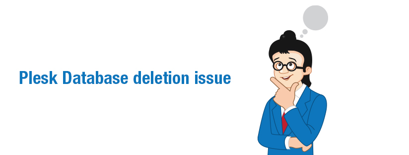 Plesk and database deletion woes once again!