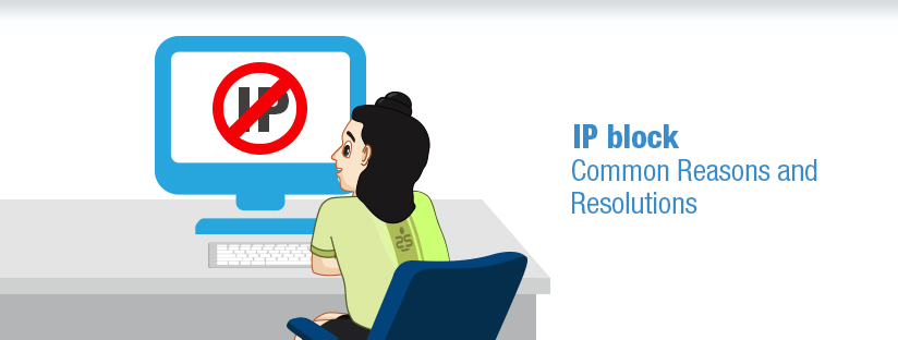 IP block: Common Reasons and Resolutions