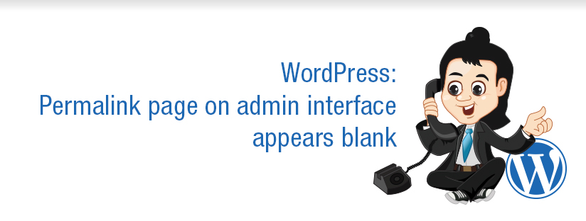 WordPress: Permalink page on admin interface appears blank