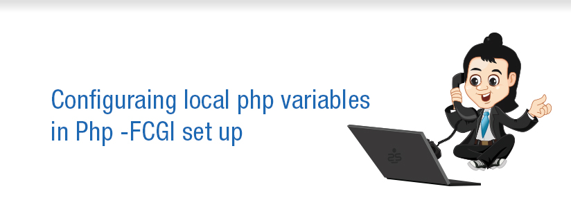 Configuraing local php variables in Php -FCGI  set up
