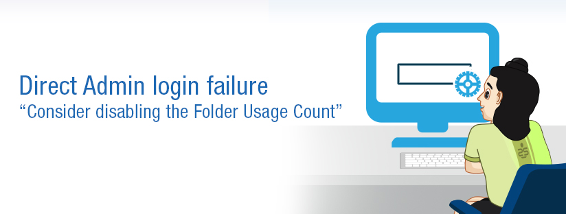 "Direct Admin login failure: ""Consider disabling the Folder Usage Count"""
