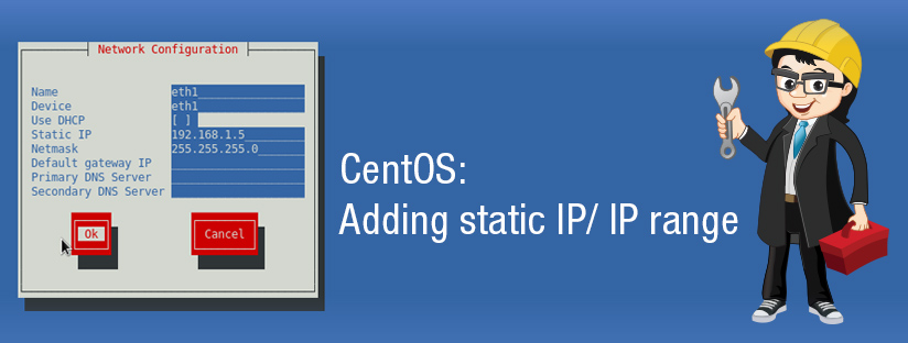 CentOS:  Adding static IP/ IP range