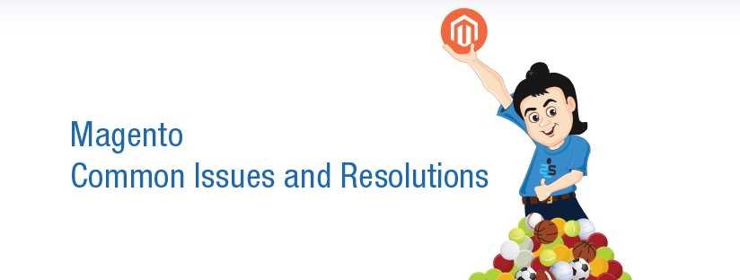 Magento: Common Issues and Resolutions