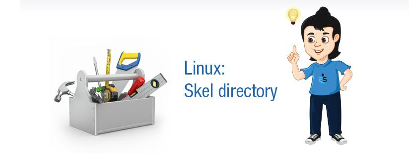 Linux:Skel directory