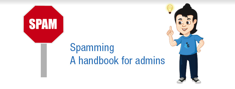 Spamming: A handbook for admins