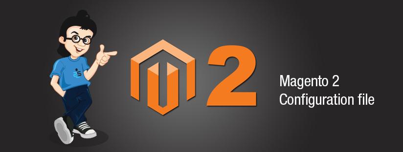 Magento2: Configuration File