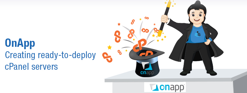OnApp enabled cPanel hosting – Creating ready-to-deploy cPanel servers