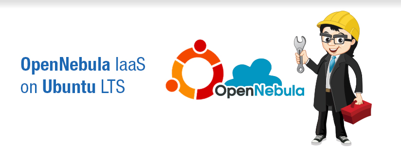 OpenNebula IaaS Cloud Installation on Ubuntu LTS – Part 1