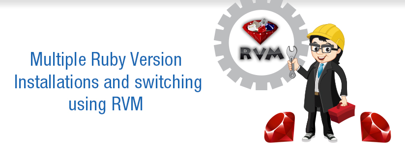 Installing multiple versions of Ruby and Switching using RVM