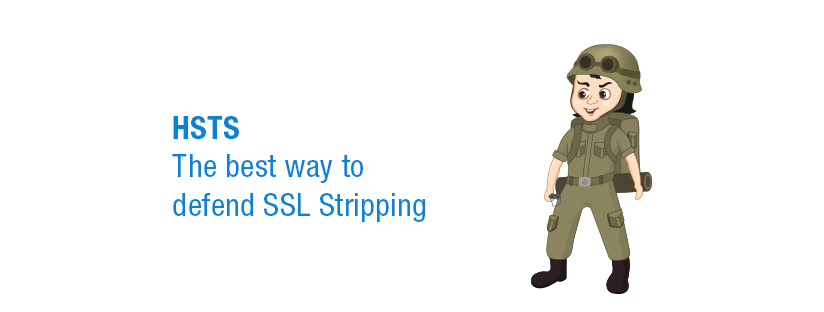 HSTS – The best way to defend SSL Stripping