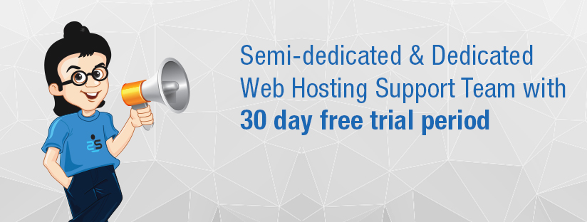 Free 30 Day Trail for Dedicated and Semi-Dedicated WebHosting Support Teams