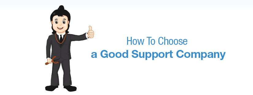 Part 3 : How To Choose a Good Support Company