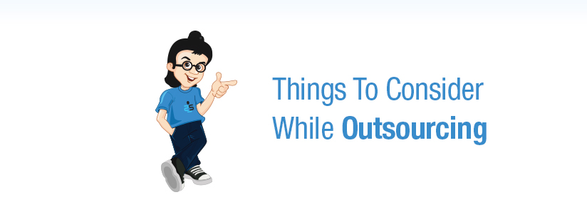Part 2: Things To Consider While Outsourcing