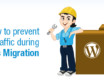 How to prevent Loss Of Traffic during WordPress migration