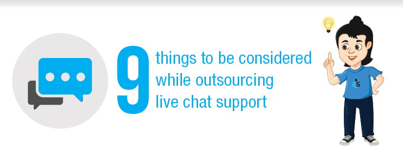 9 Things To Be Considered While Outsourcing Live Chat Support