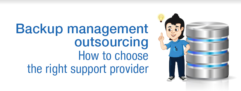 Backup Management Outsourcing: How to Choose the Right Support Provider