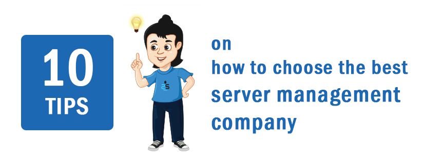 10 tips on how to choose the best Server Management Company