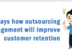 6 ways how Outsourcing Server Management will improve Customer Retention