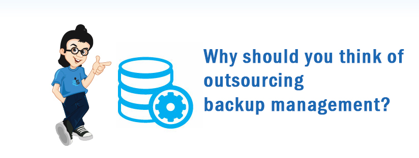 Why should you think of outsourcing backup management?