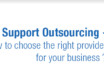 Technical Support Outsourcing – How to choose the right provider for your business?