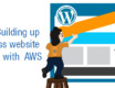Building up a WordPress website with  AWS – PART 1