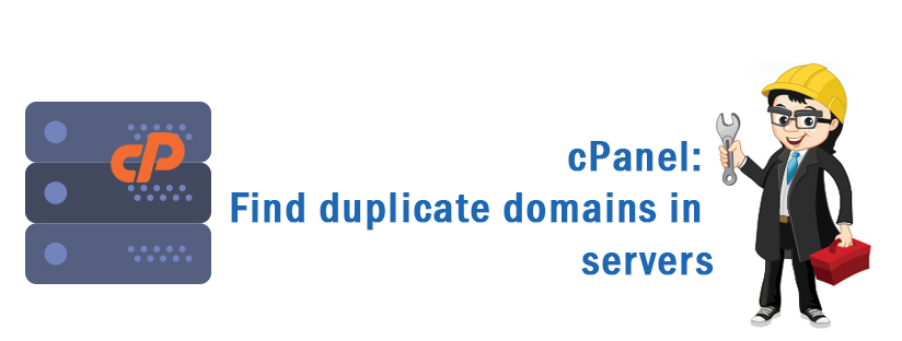 cPanel: Find Duplicate Domains in Servers