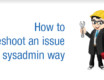 How to troubleshoot an issue – The sysadmin way
