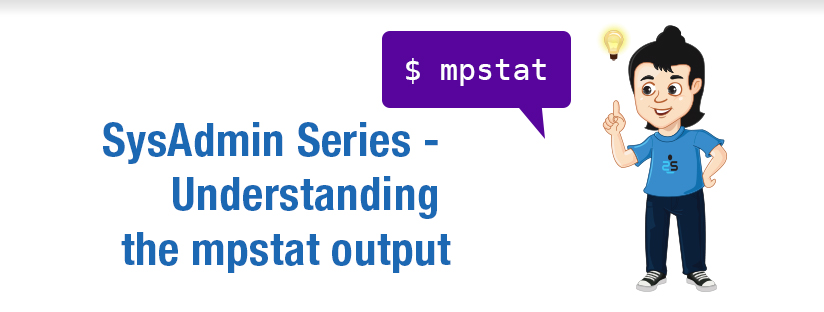 SysAdmin Series – Explaining mpstat Command Output