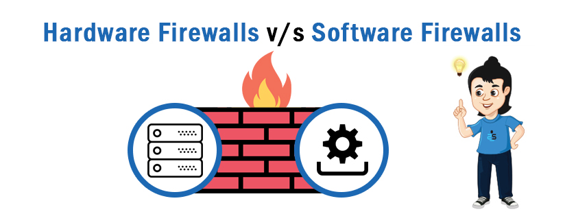 Hardware Firewalls vs Software Firewalls