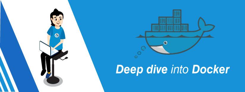 Deep dive into Docker
