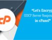 Let'sEncrypt OSCP Server Response Error In cPanel