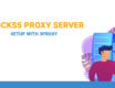 Socks5 proxy server setup with 3proxy