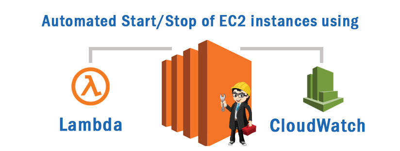 Automated Start/Stop of EC2 instances using Lambda and CloudWatch