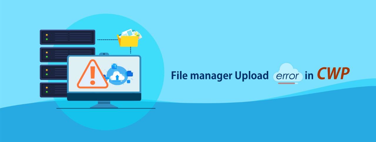 File manager Upload error in CWP
