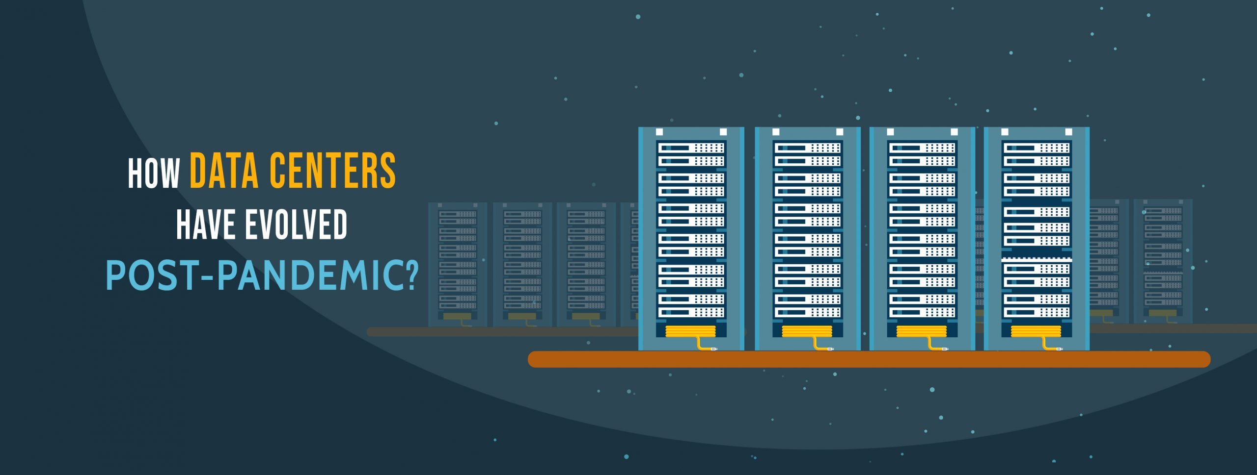 How Data Centers have evolved post-pandemic?