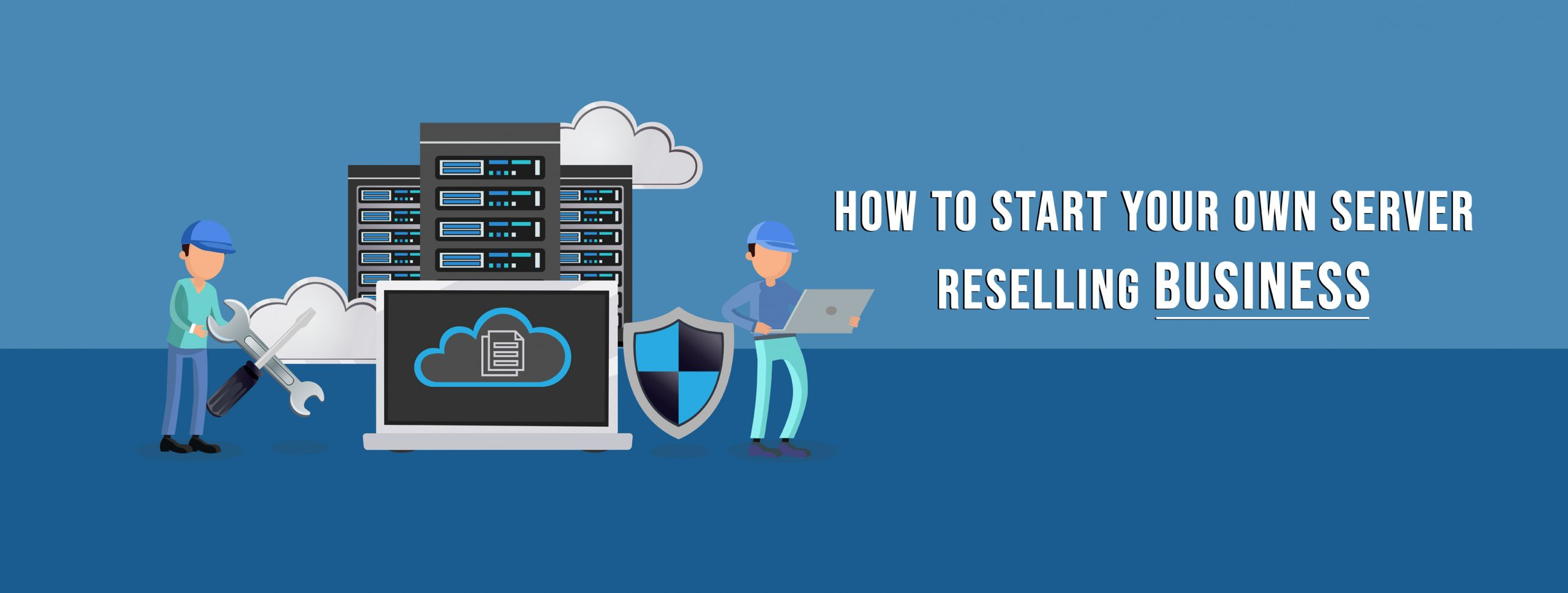 How To Start Your Own Server Reselling Business?